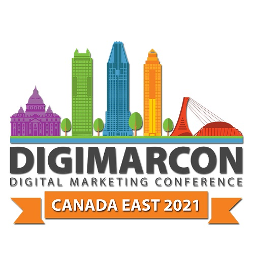 DigiMarCon Canada East 2021 – Digital Marketing, Media and Advertising Conference & Exhibition